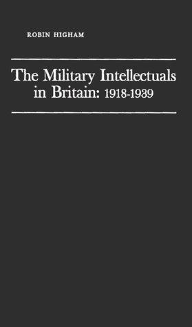 Download The military intellectuals in Britain, 1918-1939