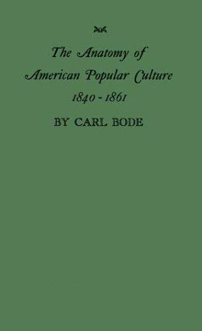 The anatomy of American popular culture, 1840-1861