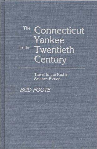 Download The Connecticut Yankee in the twentieth century