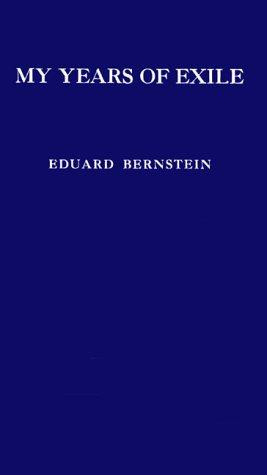 My years of exile by Eduard Bernstein