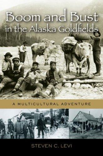 Download Boom and Bust in the Alaska Goldfields