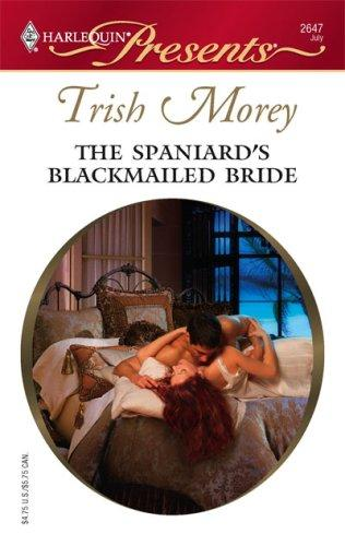 Download The Spaniard's Blackmailed Bride (Harlequin Presents)