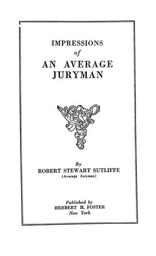 Impressions of an average juryman. Robert Stewart Sutliffe