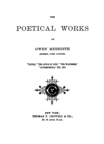 The poetical works of Owen Meredith pseud.