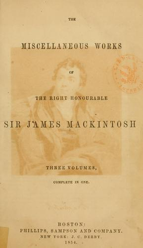 Download The miscellaneous works of the Right Honourable Sir James Mackintosh.