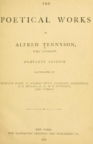 The poetical works of Alfred Tennyson, poet laureate.