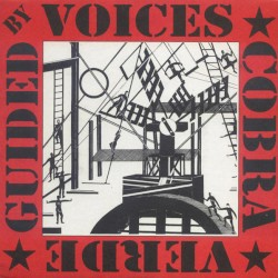 Guided by Voices / Cobra Verde by Guided by Voices  /   Cobra Verde