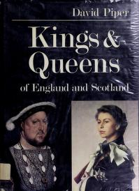 Cover of: Kings & queens of England and Scotland | Piper, David.