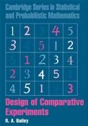 Design of Comparative Experiments (Cambridge Series in Statistical and Probabilistic Mathematics) by R. A. Bailey