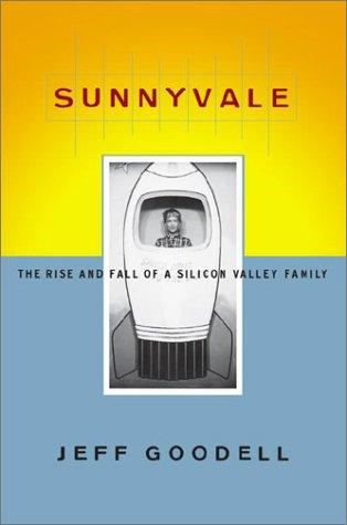 Sunnyvale by Jeff . Goodell