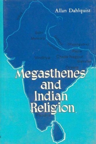 Megasthenes and Indian (A Study in Motives and Types) by Allan Dahlaquist