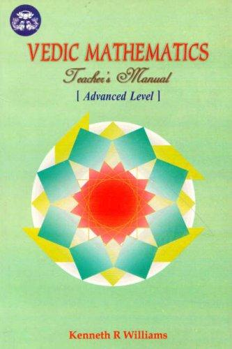 Vedic Mathematics Teacher's Manual, Vol. 3 by Kenneth R. Williams