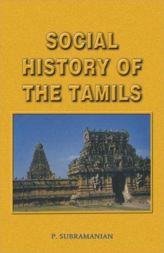 Social History of the Tamils (1707-1947) by P. Subramanian