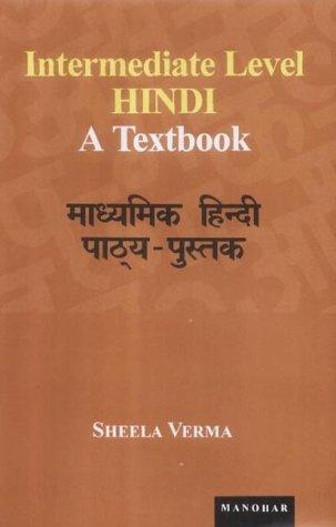 Intermediate Level Hindi by Sheela Verma