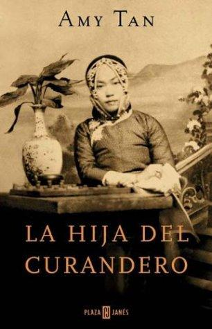 La Hija Del Curandero / the Bonesetter's Daughter