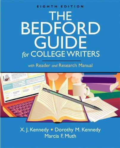 The Bedford Guide for College Writers with Reader and Research Manual by Marcia Muth