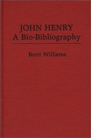 John Henry, a bio-bibliography by Brett Williams
