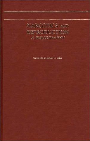 Narcotics and reproduction by Ernest L. Abel