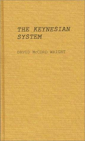 The Keynesian system by David McCord Wright
