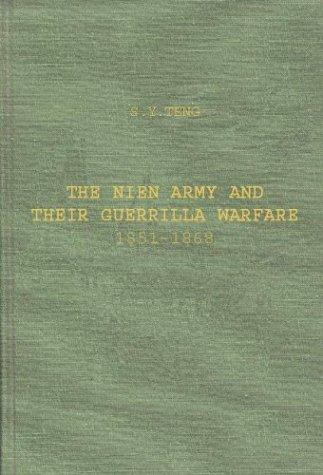 The Nien army and their guerrilla warfare, 1851-1868 by Ssŭ-yü Têng