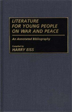 Literature for young people on war and peace by Harry Edwin Eiss