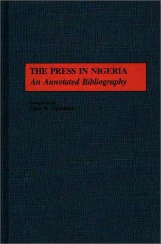 The press in Nigeria by Chris W. Ogbondah