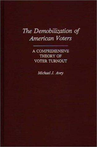 The demobilization of American voters by Michael J. Avey