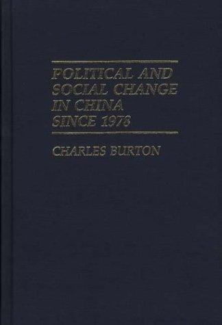 Political and social change in China since 1978 by Burton, Charles
