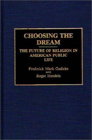 Choosing the dream by Frederick Mark Gedicks