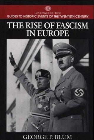 The rise of fascism in Europe by George P. Blum