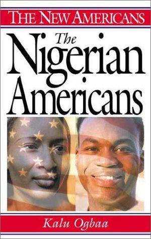The Nigerian Americans by Kalu Ogbaa