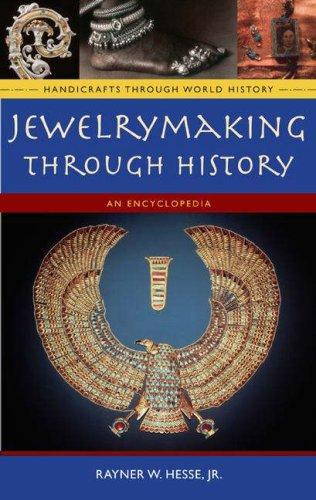 Jewelrymaking through History by Rayner Wilson Hesse