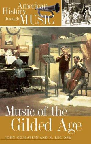 Music of the gilded age by