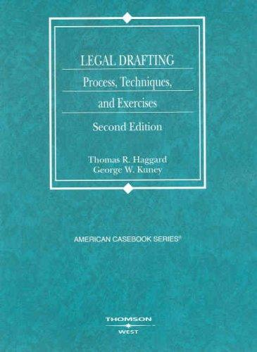 Legal Drafting, Process, Techniques, and Exercises by Thomas R. Haggard