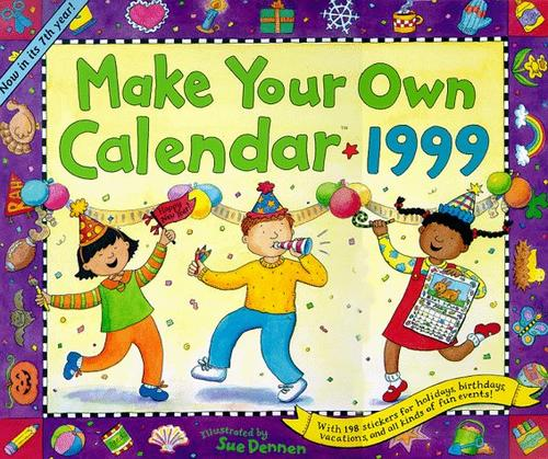 Cal 99 Make Your Own Calendar by Sue Dennen