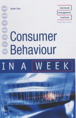 Consumer Behaviour in a Week (In a Week) by Susan Cave