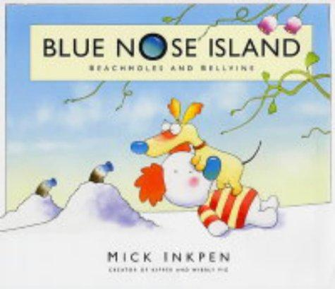 Beachmoles and Bellvine (Blue Nose Island) by Mick Inkpen