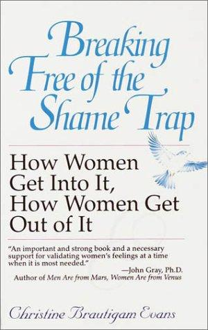 Breaking free of the shame trap by Christine Brautigam Evans