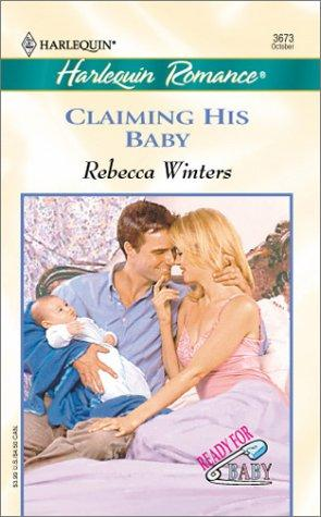 CLAIMING HIS BABY by Rebecca Winters