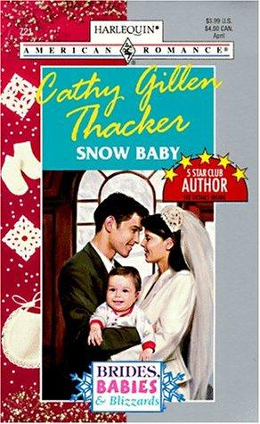 Snow Baby (Brides, Babies & Blizzards) by Cathy Gillen Thacker
