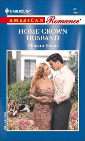 Home-Grown Husband  (Welcome To Harmony) by Sharon Swan