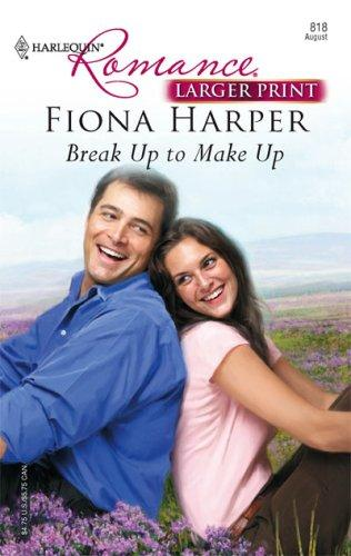 Break Up To Make Up by Fiona Harper