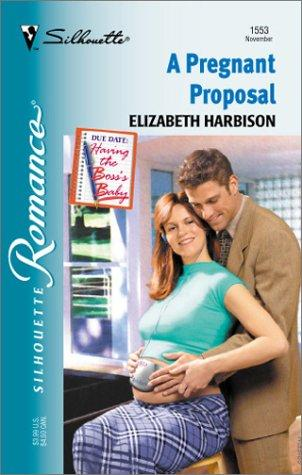 Pregnant Proposal (Having The Boss'S Baby) by Elizabeth Harbison