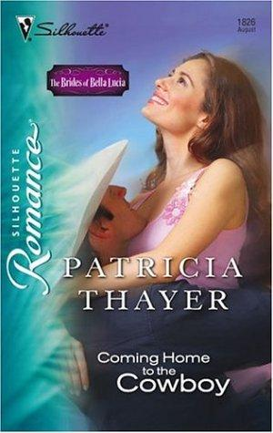 Coming Home To The Cowboy by Patricia Thayer