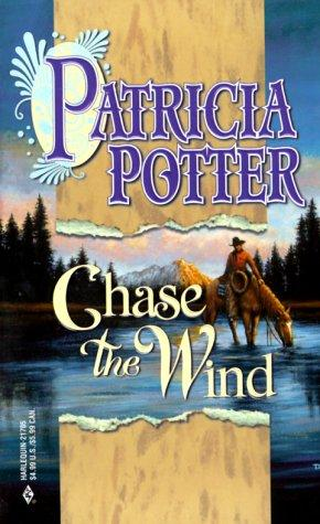 Chase The Wind by Patricia A. Potter