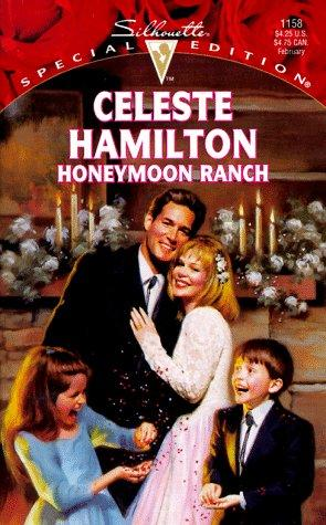 Honeymoon Ranch by Celeste Hamilton