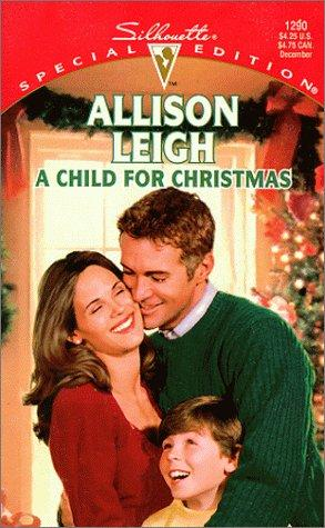 A Child For Christmas (Men Of The Double-C Ranch) by Allison Leigh