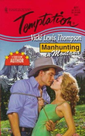 Manhunting In Montana ( Manhunting...) by Vicki Lewis Thompson