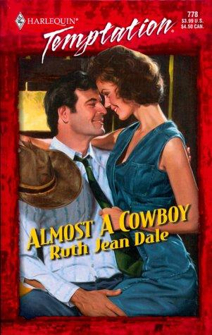 Almost A Cowboy (Gone To Texas!) by Ruth Jean Dale
