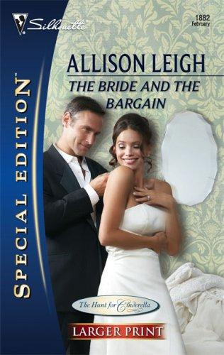 The Bride And The Bargain (Silhouette Special Edtion Series - Larger Print) by Allison Leigh